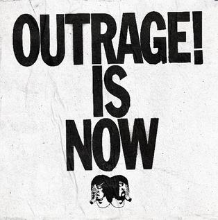 outrage is now